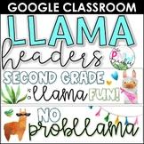 Llama Google Classroom Headers
