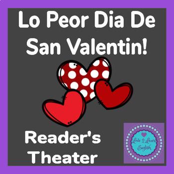 Lo Peor Dia De San Vanlentin! Reader's Theater