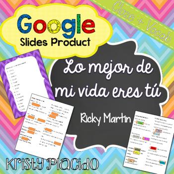 Lo mejor de mi vida eres tú Google Slides Cloze and Vocab activity