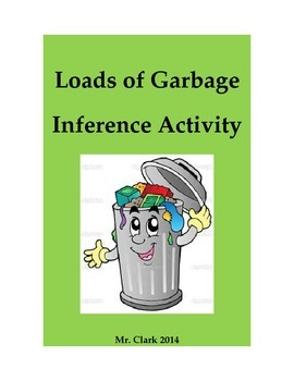 Loads of Garbage Inference Activity