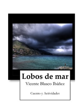 Lobos de mar Vicente Blasco Spanish reading comprehension - writing.