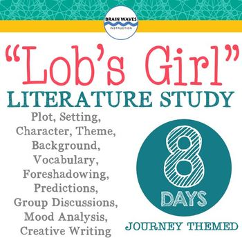 """""""Lob's Girl"""" Short Story Unit - Mood, Foreshadowing, Theme"""