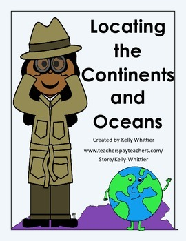 Locate the Seven Continents and Five Oceans - Easy Practice and Assessment!