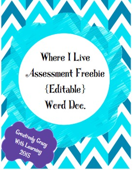 Locating Where I Live Assessment Freebie {Editable}