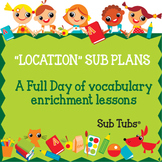 Vocabulary Sub Plans: Sub Tubs® Location Lesson Plan/Grade 3
