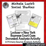 Lochner v New York 1905 Supreme Court Case Document Analysis Activity