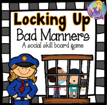 Locking Up Bad Manners (Social Skills Board Game)
