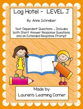 Log Hotel - Level J - Text Dependent Questions