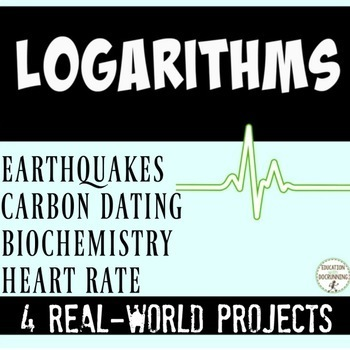 Logarithm Real World Project with 3 choices for students
