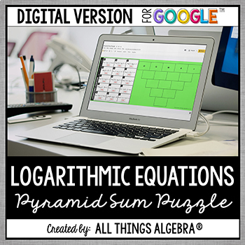 Logarithmic Equations Pyramid Sum Puzzle: DIGITAL VERSION (for Google Slides™)