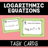 Logarithmic Equations Task Cards