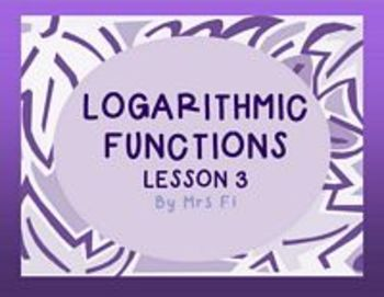 Exponential Functions Lesson 3 Logarithmic Functions