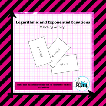 Logarithmic and Exponential Equations Matching