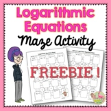Algebra 2 - PreCalculus: Logarithmic Equations Maze FREEBIE