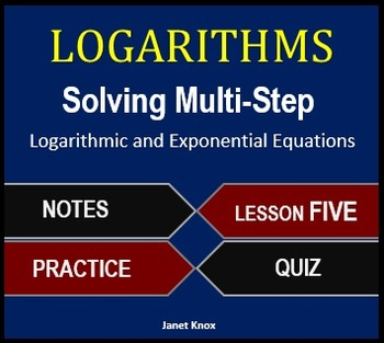 Logarithms Lesson 5:  Solving Multi-Step Equations