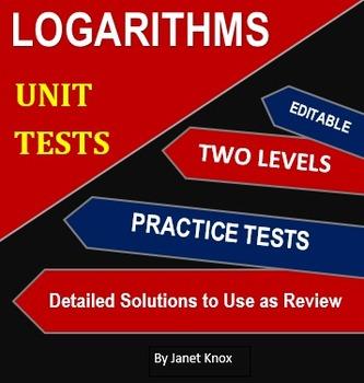 Logarithms Unit Test:  Two Levels Plus Practice Tests