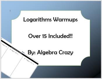 Logarithms Warmups