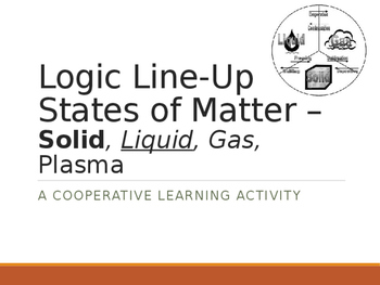 Logic LineUp PowerPoint: States of Matter - Solid, Liquid, Gas, and Plasma