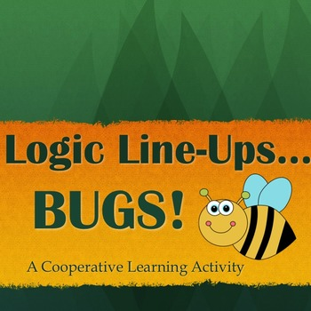 Logic Line-up:  BUGS!