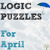 Logic Puzzles April themed Logic Puzzles (great for Spring)