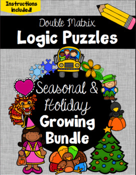Logic Puzzles -  Double Matrix - Holiday and Seasons Growing Bundle