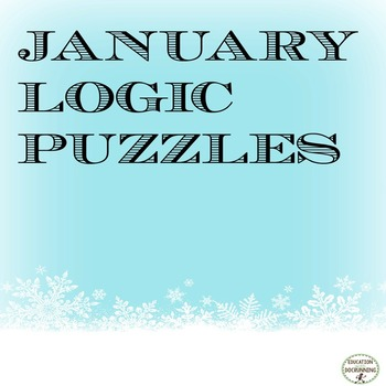 Logic Puzzles - January themed Logic Puzzles (Great for Winter)