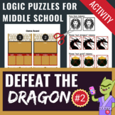 Logic Puzzles for Middle School  - Activity - Defeat the Dragon #2
