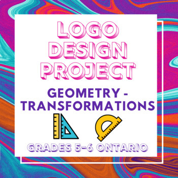 Logo Design Project - Geometry Transformations Grades 5-6 Math