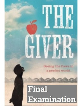 """Lois Lowry's """"The Giver"""" Final Examination (Answer Key included)"""