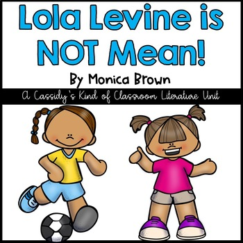 Lola Levine is NOT Mean! Novel Study