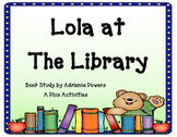 Lola at the Library Book Companion