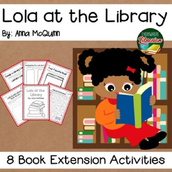 Lola at the Library by McQuinn 8 Extension Activities NO PREP