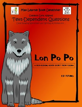 Lon Po Po: Text-Dependent Questions and More!