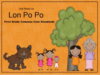 Lon Po Po Unit including Common Core in reading, math, language, and writing