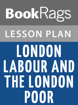 London Labour and the London Poor Lesson Plans