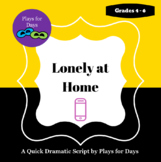 Lonely at Home - A quick script by Plays for Days