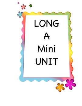 Long A Mini Unit