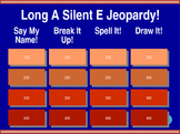 Long A - Silent E Jeopardy