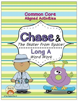 Long A Vowel Word Work: Chase and The Skater from Space! (