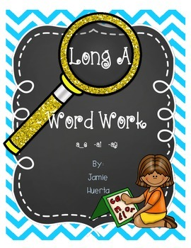 Long A Word Work {a_e, -ai, -ay patterns}