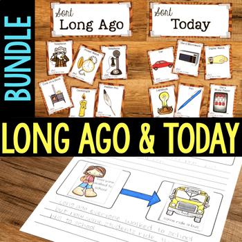 Long Ago & Now | Compare Past & Present | Long Ago & Today Social Studies BUNDLE