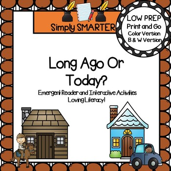 Long Ago Or Today?  Emergent Reader Book AND Interactive Activities