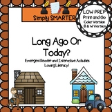 Long Ago Or Today?  Emergent Reader Book AND Interactive A