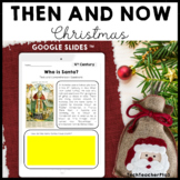 Long Ago & Today Then & Now Christmas Google Slides ™ Dist