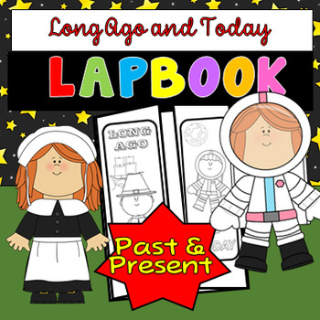 Long Ago and Today Lapbook