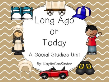 Long Ago or Today: A Social Studies Unit