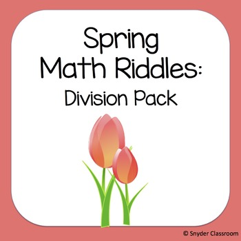 Spring Long Division Math Riddles