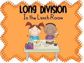 Long Division Lunch Room (Word Problems)