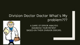 """Long Division Powerpoint Game error analysis """"DOCTOR DOCTOR WHAT'S MY PROBLEM?"""""""