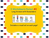 Long Division Worksheet Packet #2 WITH remainder 5 pages A
